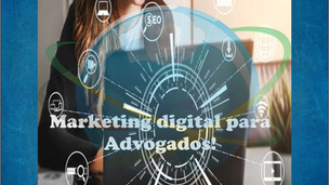 Marketing Digital para advogados: Entenda o Que é e Como Funciona