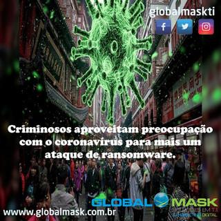 Criminosos aproveitam preocupação com o coronavírus para mais um ataque de ransomware