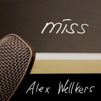 Alex Wellkers - miss