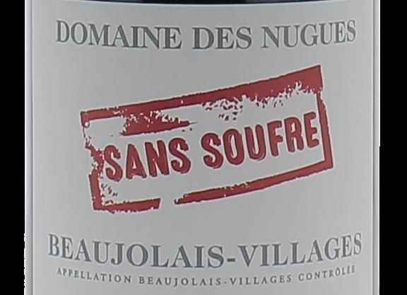 AOP Beaujolais villages nouveau sans soufre - Domaine des Nugues