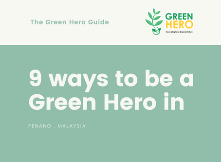 9 ways to be a Green Hero in Penang
