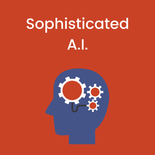 Sophisticated A.I.