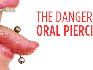 The Dangers of Oral Piercings