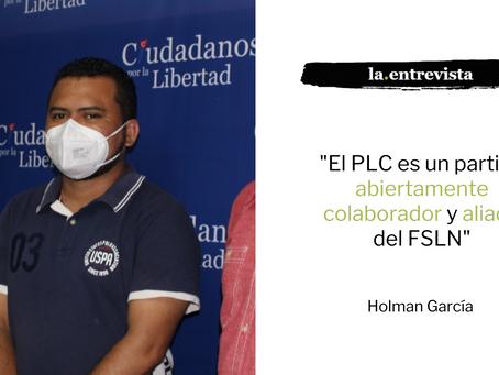 """Holman García: """"El PLC es abiertamente colaborador y aliado del FSLN"""""""