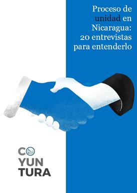 Proceso de unidad en Nicaragua: 20 entrevistas para entenderlo