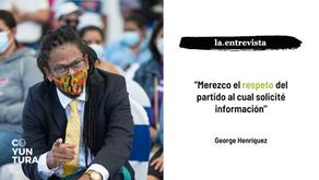 """George Henríquez: """"Merezco el respeto del partido al cual solicité información"""""""