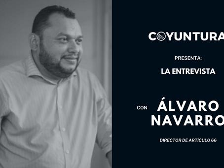 """Álvaro Navarro: """"Estamos desde una oposición, pero no somos compadres de los actores políticos"""""""