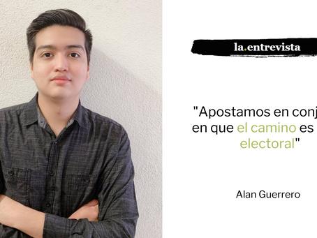"""Alan Guerrero: """"Apostamos en conjunto en que el camino es la vía electoral"""""""