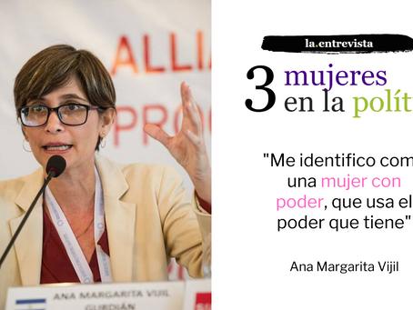 """Ana Margarita Vijil: """"Me identifico como una mujer con poder, que usa el poder que tiene"""""""