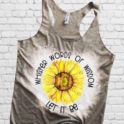 BLEACHED TANK TOP or TEE Whisper Words of Wisdom Sunflower