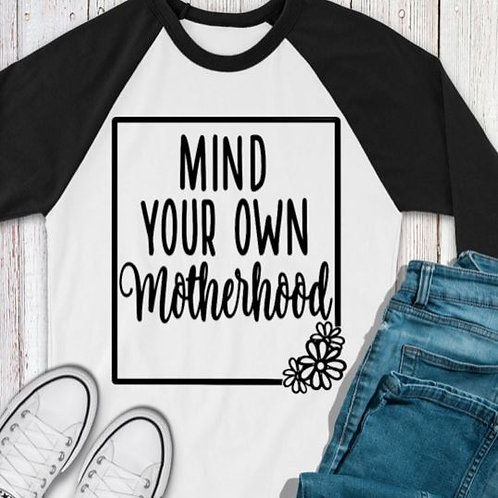SUBLIMATED TEE RAGLAN Mind Your Own Motherhood