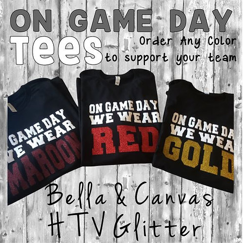 Graphic TEE Short or Long Sleeve On Game Day We Wear ANY COLOR
