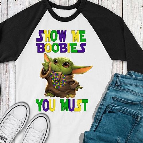 SUBLIMATED TEE RAGLAN Mardi Gras Baby Yoda Show Me Boobies