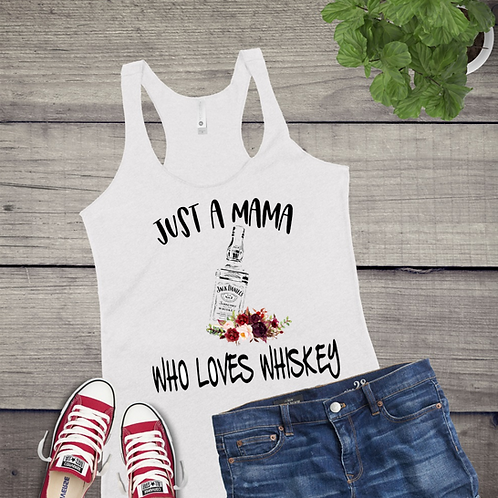 Tank Top GRAPHIC SUBLIMATED SHIRT Just a Mama who loves Whiskey