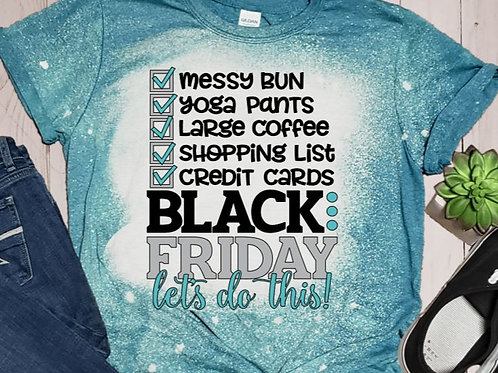 BLEACHED TEE Short or Long Sleeve Black Friday Checklist