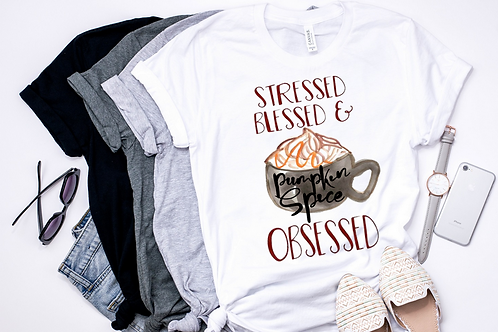 SUBLIMATED TRANSFER Stressed Blessed Pumpkin Spice Obsessed