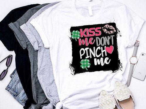 SUBLIMATED TEE Short or Long Sleeve St. Patrick's Day Kiss Me Dont Pinch Me