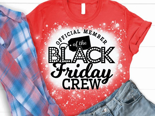 BLEACHED TEE Short or Long Sleeve Black Friday Official Member