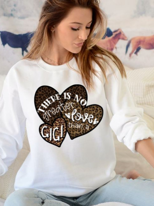SUBLIMATED Sweatshirt There is No Greater Love than GIGI