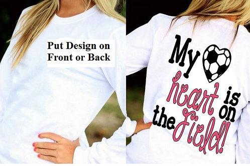 LONG SLEEVE SOCCER DESIGN SHIRT My Heart is on the Field