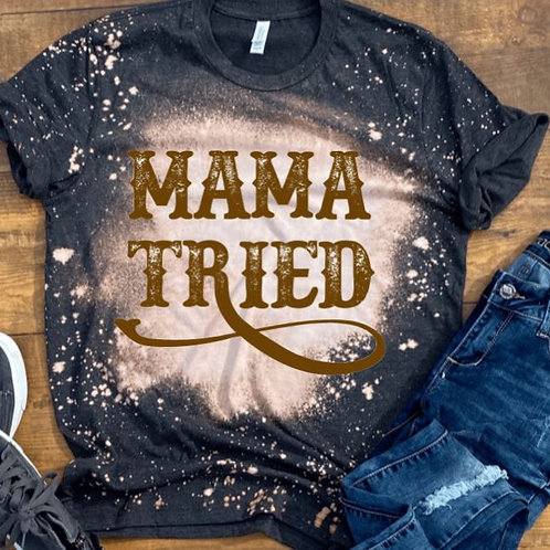BLEACHED TEE Short or Long Sleeve Mama Tried