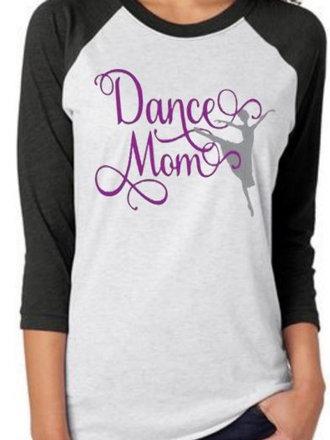 RAGLAN SLEEVE DANCE SHIRTS Dance Mom