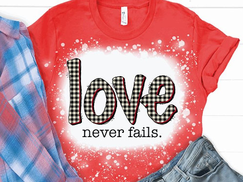 BLEACHED TEE Short or Long Sleeve Valentine Love Never Fails Plaid
