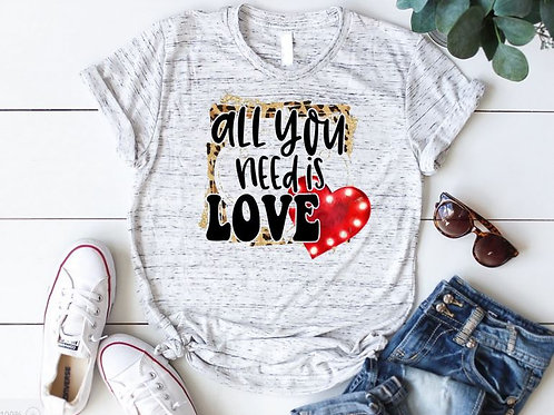 SUBLIMATED TEE Short or Long Sleeve All You Need Is Love