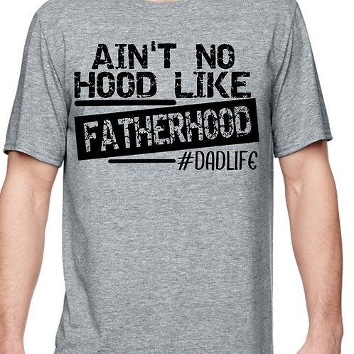 SHORT SLEEVE SUBLIMATED TEES SHIRT Ain't No Hood Like Fatherhood