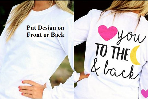 LONG SLEEVE VALENTINE'S DAY SHIRT Love You to the Moon