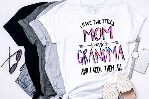 SUBLIMATED TEE Short or Long Sleeve I have 2 Titles Mom and Grandma Floral