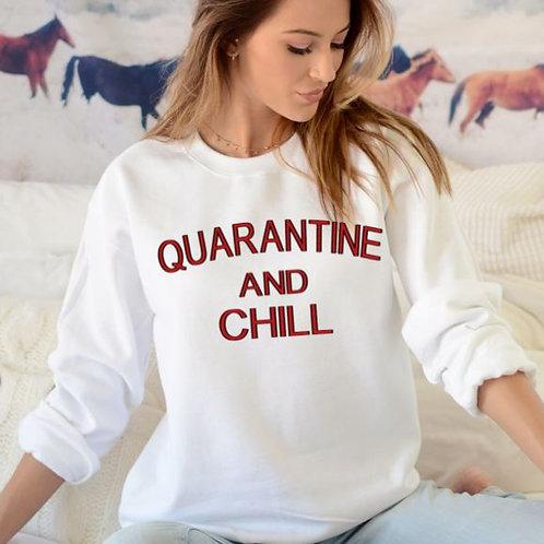 SUBLIMATED Sweatshirt Quarantine and Chill