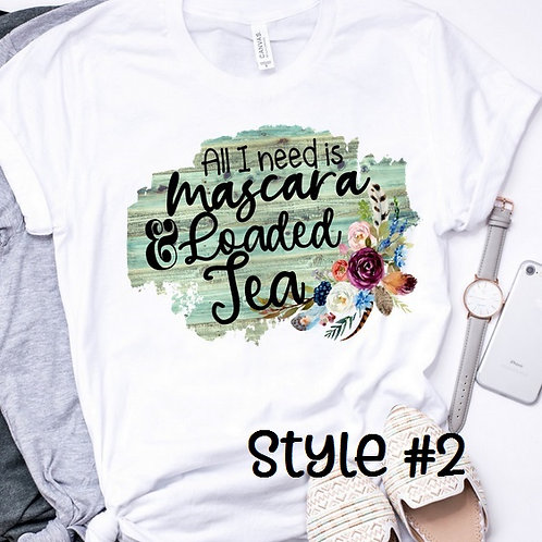 SUBLIMATED TEE Short or Long Sleeve Mascara and Loaded Tea Style #2