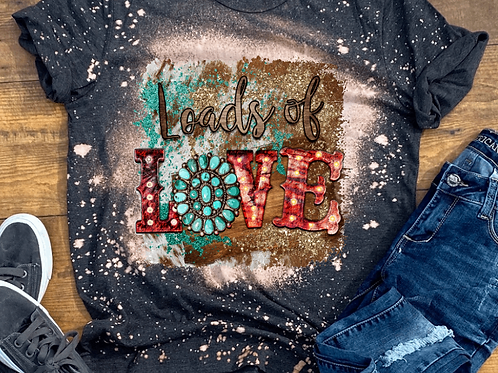 BLEACHED TEE Short or Long Sleeve Valentine Loads of Love Marquee
