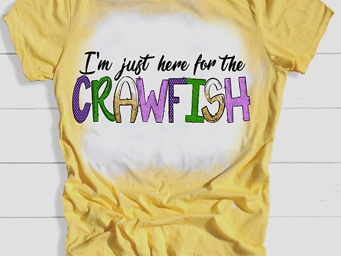 BLEACHED TEE Short or Long Sleeve Mardi Gras I'm Just Here for the Crawfish