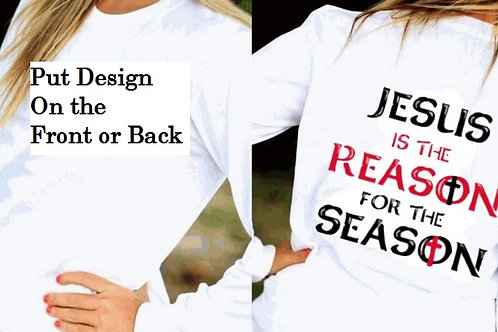 LONG SLEEVE CHRISTMAS SHIRT Jesus is the Reason