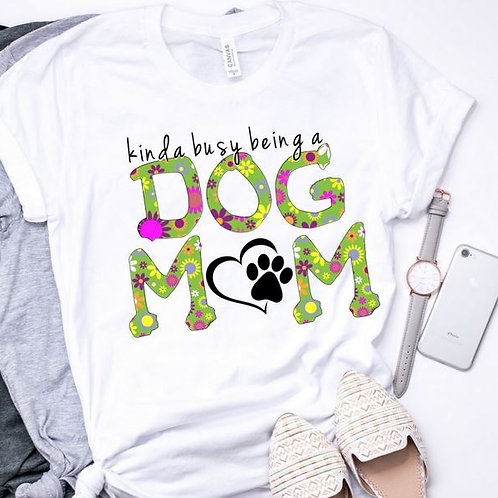 SUBLIMATED TEE Short or Long Sleeve Kinda Busy Being a Dog Mom Lime