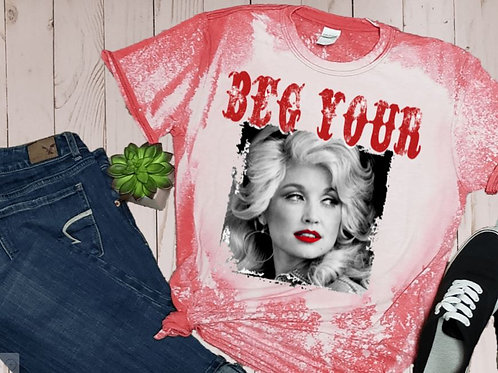 BLEACHED TEE Short Sleeve or Tank Beg Your Parton