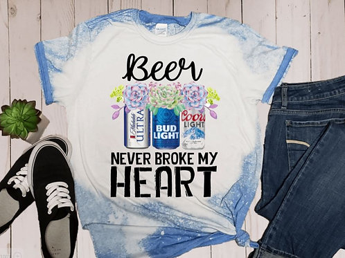 BLEACHED TEE Short Sleeve or Tank Beer Never Broke My Heart