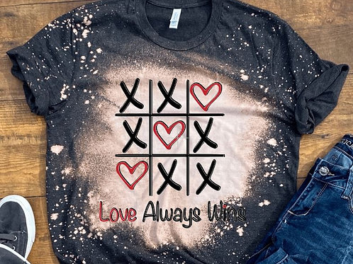 BLEACHED TEE Short or Long Sleeve Valentine Love Always Wins Tic Tac Toe