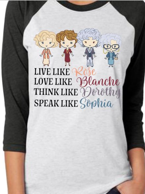 SUBLIMATED TEE RAGLAN Live Like Rose Blanche Dorothy Sophia