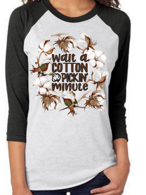 SUBLIMATED TEE Wait Cotton Pickin Minute