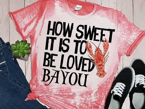 BLEACHED TEE Short or Long Sleeve Mardi Gras How Sweet it is to be Loved Bayou