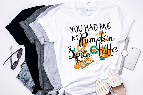 SUBLIMATED TEE Short Sleeve You Had Me at Pumpkin Spice Latte