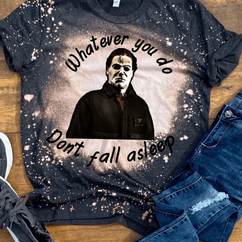BLEACHED TEE Short or Long Sleeve Michael Myers Don't Fall Asleep