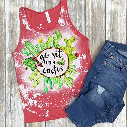 BLEACHED TANK TOP or TEE Go Sit On A Cactus