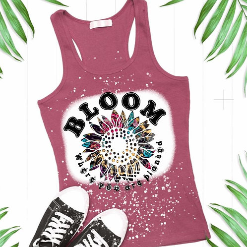 BLEACHED TANK TOP or TEE Bloom where you are planted