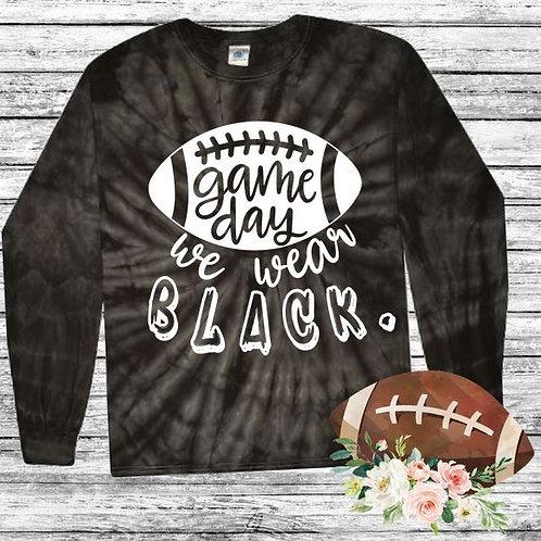 Graphic Tie Dye TEE Long Sleeve Game Day We Wear Black