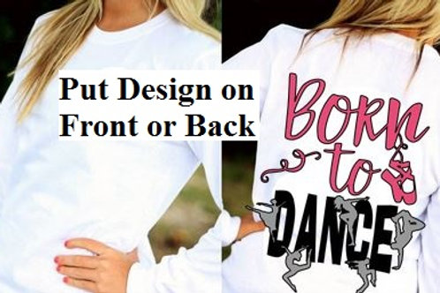 LONG or SHORT SLEEVE DANCE DESIGN SHIRT Silhouette Born to Dance