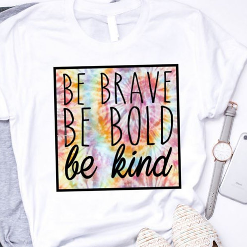 SUBLIMATED TEE Short Sleeve or Tank Be Brave Be Bold Be Kind